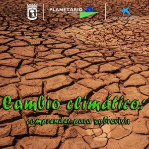 Exposición: Cambio climático, comprender para sobrevivir