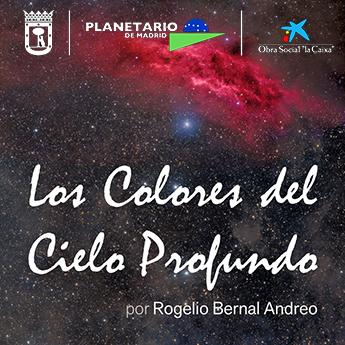 Exposición: Los colores del cielo profundo, por Rogelio Bernal Andreo